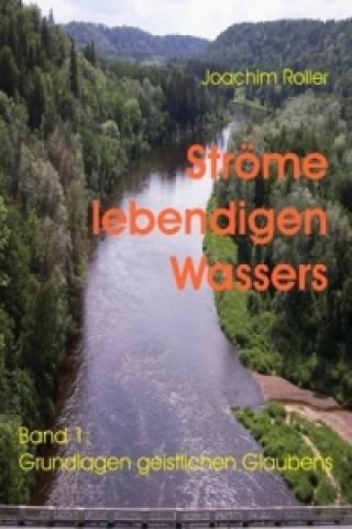 Strome Lebendigen Wassers