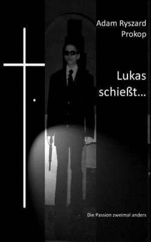 Lukas schiesst