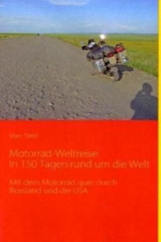 Motorrad-Weltreise: In 150 Tagen rund um die Welt