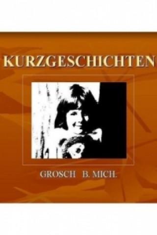 Kurzgeschichten von B. Mich. Grosch