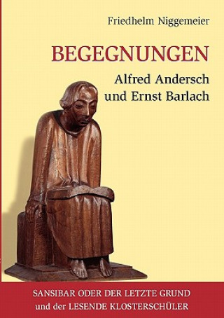 Begegnungen Alfred Andersch und Ernst Barlach
