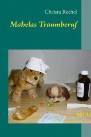 Mahelas Traumberuf