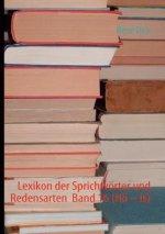 Lexikon der Sprichwoerter und Redensarten Band 16 (Hoe - Is)
