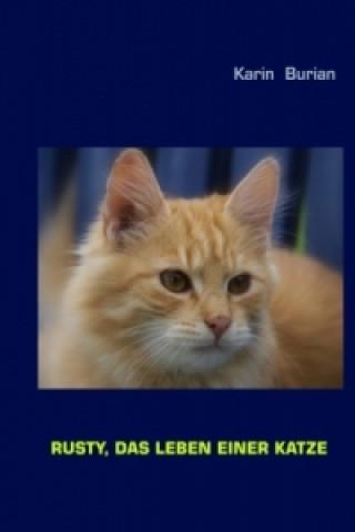 Rusty, das Leben einer Katze
