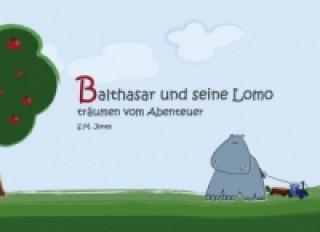Balthasar und seine Lomo
