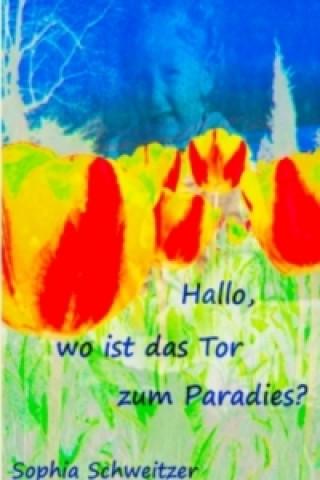 Hallo, wo ist das Tor zum Paradies?