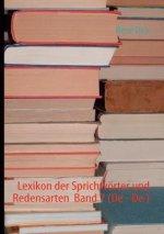 Lexikon der Sprichwoerter und Redensarten Band 7 (De - De )