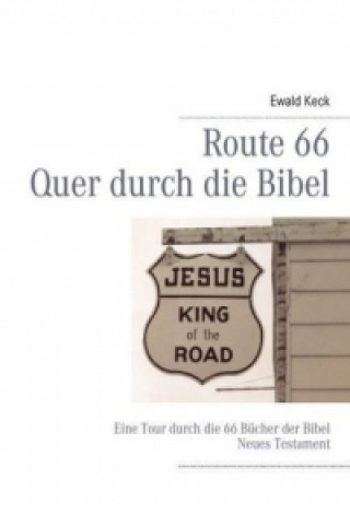 Route 66 - Quer durch die Bibel, Neues Testament