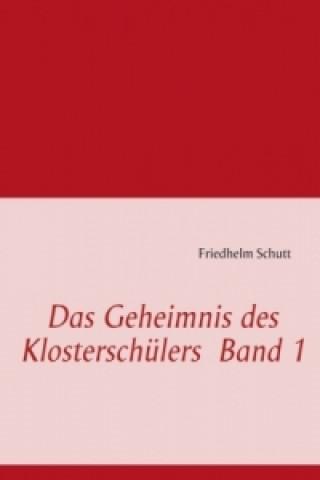Das Geheimnis des Klosterschülers Band 1
