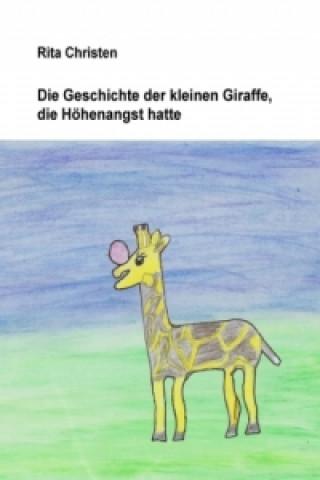 Die Geschichte der kleinen Giraffe, die Höhenangst hatte