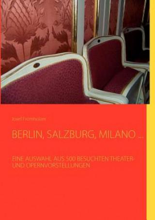 Berlin, Salzburg, Milano