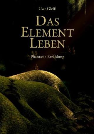 Das Element Leben