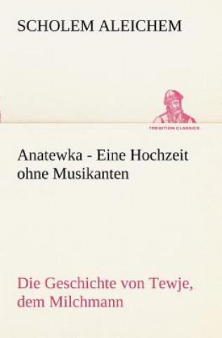 Anatewka - Eine Hochzeit Ohne Musikanten