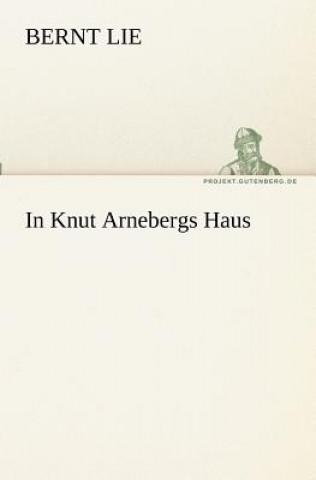 In Knut Arnebergs Haus