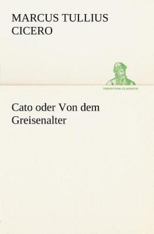 Cato Oder Von Dem Greisenalter