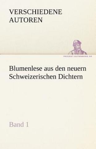 Blumenlese Aus Den Neuern Schweizerischen Dichtern