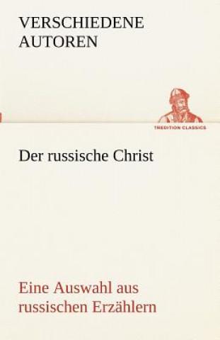 Russische Christ. Eine Auswahl Aus Russischen Erzahlern