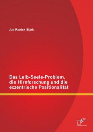 Leib-Seele-Problem, Die Hirnforschung Und Die Exzentrische Positionalitat