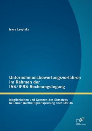 Unternehmensbewertungsverfahren Im Rahmen Der Ias/Ifrs-Rechnungslegung
