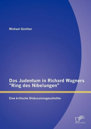 Judentum in Richard Wagners Ring Des Nibelungen