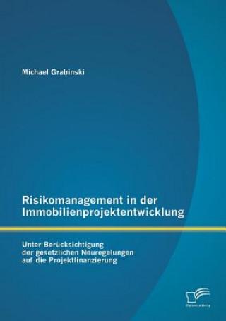 Risikomanagement in Der Immobilienprojektentwicklung