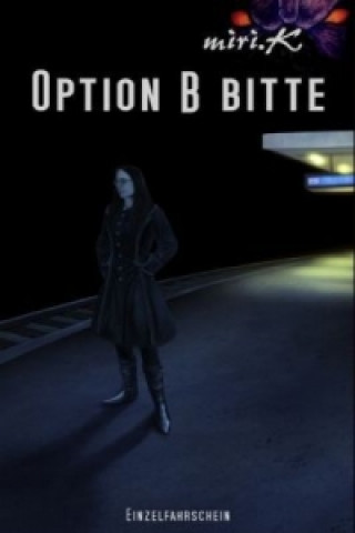 Option B bitte