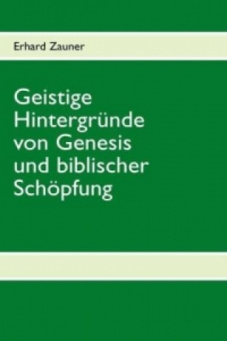Geistige Hintergründe von Genesis und biblischer Schöpfung