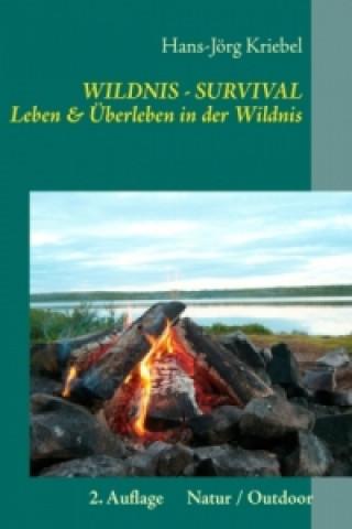 Wildnis - Survival - Leben und Überleben in der Wildnis
