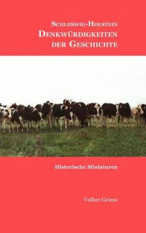 Schleswig-Holstein - Denkwurdigkeiten der Geschichte