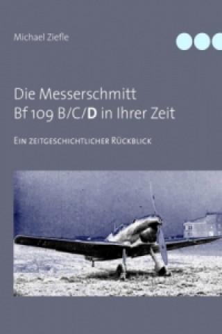 Die Messerschmitt Bf 109B/C/D in Ihrer Zeit