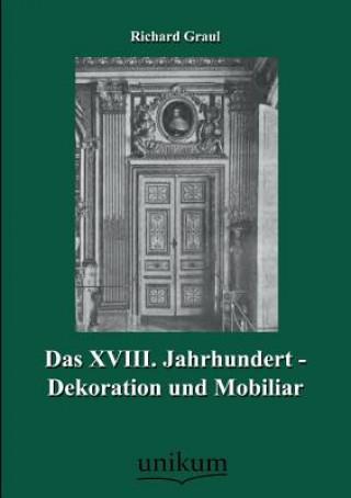 XVIII. Jahrhundert - Dekoration Und Mobiliar