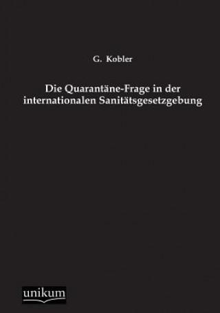 Quarantane-Frage in Der Internationalen Sanitatsgesetzgebung
