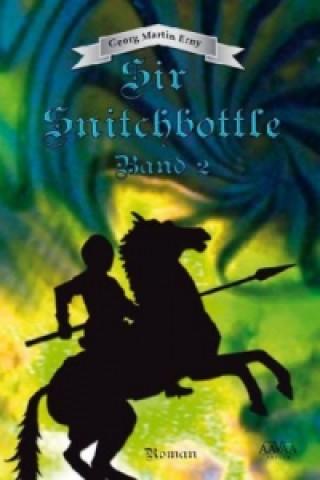 Sir Snitchbottle. Bd.2