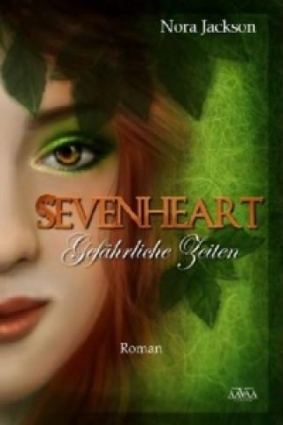 Sevenheart, Gefährliche Zeiten
