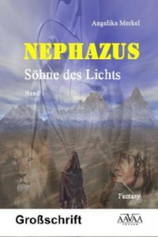 Nephazus - Söhne des Lichts, Großdruck. Bd.1