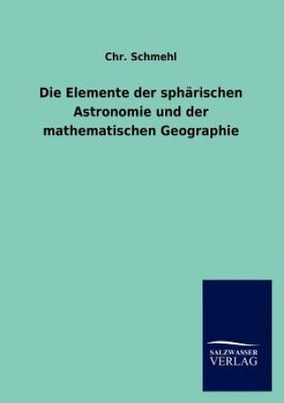 Elemente Der Spharischen Astronomie Und Der Mathematischen Geographie