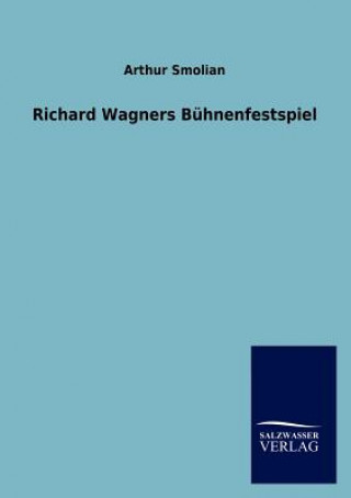 Richard Wagners Buhnenfestspiel