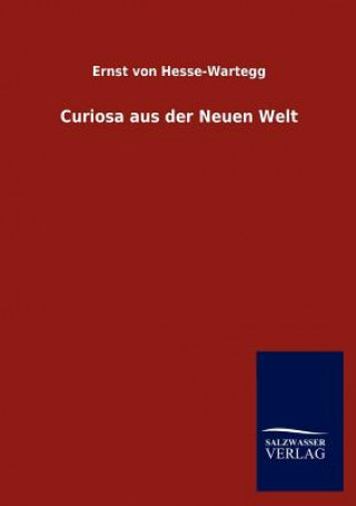 Curiosa Aus Der Neuen Welt