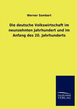 Deutsche Volkswirtschaft Im Neunzehnten Jahrhundert Und Im Anfang Des 20. Jahrhunderts