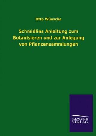 Schmidlins Anleitung Zum Botanisieren Und Zur Anlegung Von Pflanzensammlungen