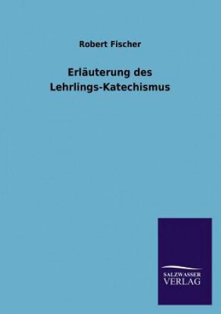 Erl uterung Des Lehrlings-Katechismus