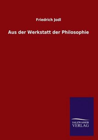 Aus Der Werkstatt Der Philosophie
