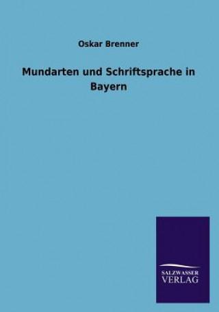 Mundarten Und Schriftsprache in Bayern