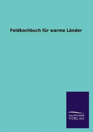 Feldkochbuch F r Warme L nder