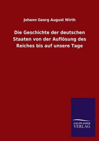 Geschichte Der Deutschen Staaten Von Der Auflosung Des Reiches Bis Auf Unsere Tage
