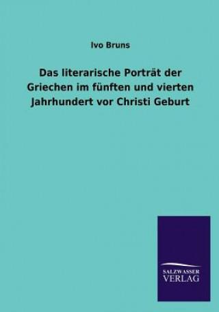 Literarische Portrat Der Griechen Im Funften Und Vierten Jahrhundert VOR Christi Geburt