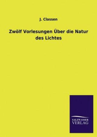 Zwolf Vorlesungen Uber Die Natur Des Lichtes