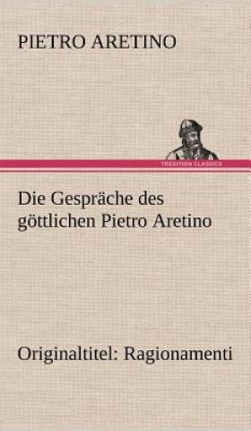 Gesprache Des Gottlichen Pietro Aretino