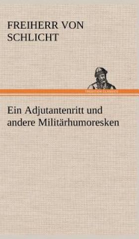 Adjutantenritt Und Andere Militarhumoresken