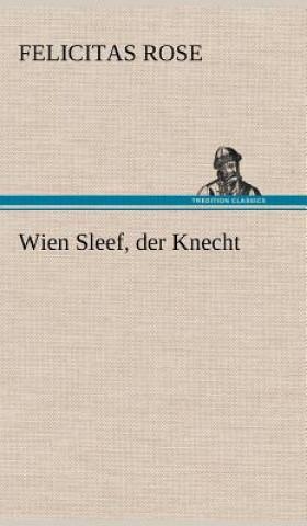 Wien Sleef, Der Knecht